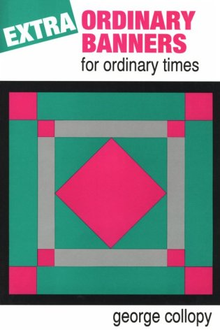 Extraordinary Banners for Ordinary Times 9780893902254