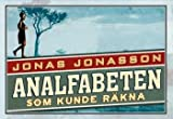Analfabeten som kunde rakna (av Jonas Jonasson) [Imported] [Paperback] (Swedish)