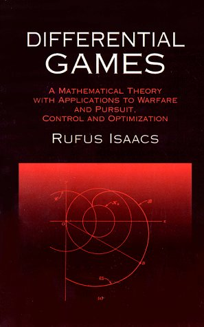 Differential Games A Mathematical Theory with Applications to Warfare and Pursuit Control and Optimization Dover Books on Mathematics