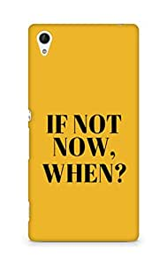 AMEZ if not now when Back Cover For Sony Xperia Z4