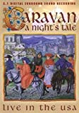 Caravan - a Night's Tale Live in USA