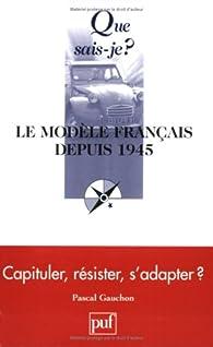 Le modèle français depuis 1945 par Pascal Gauchon