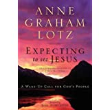 (Expecting to See Jesus: A Wake-Up Call for God's People) By Lotz, Anne Graham (Author) Paperback on (08 , 2011...