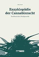 Enzyklop�die der Cannabiszucht: Fachbuch der Hanfgenetik