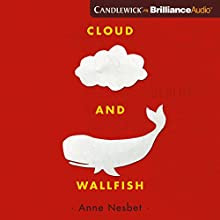 Cloud and Wallfish Audiobook by Anne Nesbet Narrated by Will Ropp