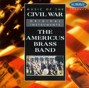 Music of the Civil War by Americus Brass Band