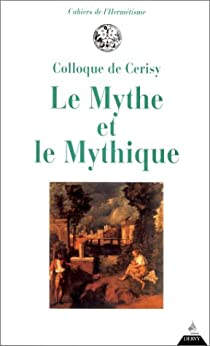 Le Mythe et le mythique par Centre culturel international