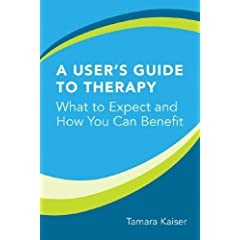 Learn more about the book, A Users Guide to Therapy: What to Expect and How You Can Benefit
