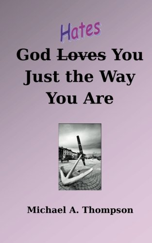 God Hates You Just the Way You Are