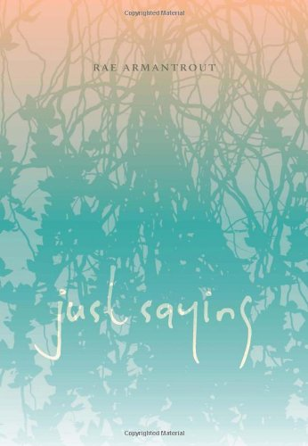 Just Saying (Wesleyan Poetry Series)