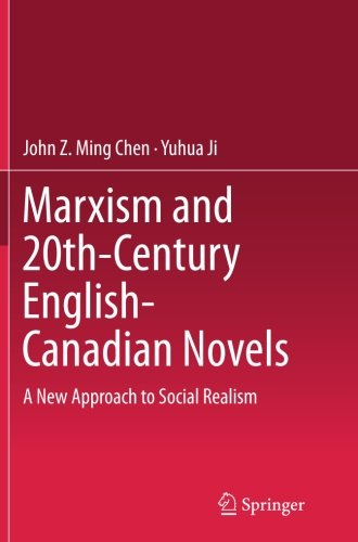 Marxism and 20th-Century English-Canadian Novels: A New Approach to Social Realism