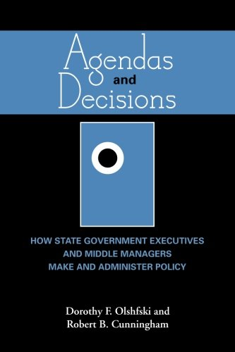 Agendas and Decisions: How State Government Executives...
