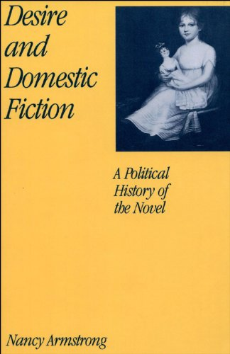 Nancy Armstrong - Desire and Domestic Fiction : A Political History of the Novel