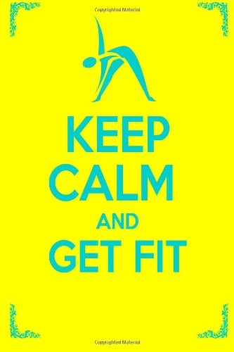 Keep Calm And Get Fit (Volume 3)