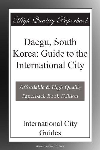 Daegu, South Korea: Guide to the International City