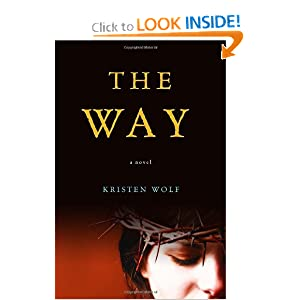 The Way: A Novel: Kristen Wolf: 9780307717696: Amazon.com: Books