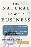 img - for The Natural Laws of Business: How to Harness the Power of Evolution, Physics, and Economics to Achieve Business Success book / textbook / text book
