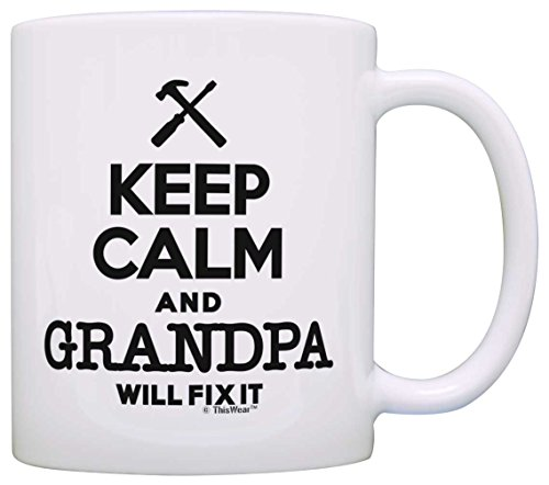 Father's Day Gift Keep Calm Grandpa Will Fix It Birthday Gift Gift Coffee Mug Tea Cup White (Grandpa Coffee Mug compare prices)