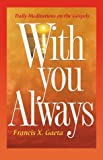 With You Always: Daily Meditations on the Gospels
