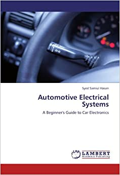 Automotive Electrical Systems: A Beginner's Guide to Car Electronics: Syed Samiul Hasan