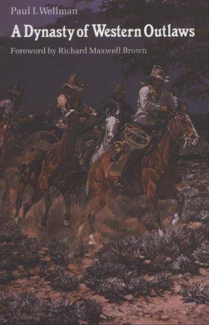 Dynasty of Western Outlaws, PAUL ISELIN WELLMAN