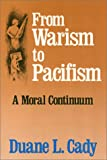 From Warism to Pacifism : A Moral Continuum