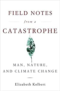 "Cover of ""Field Notes from a Catastrophe:..."