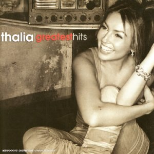 Thalia - Greatest Hits [Espanol] - Zortam Music