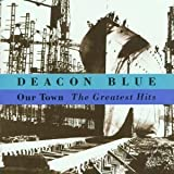 Deacon Blue Our Town: The Greatest Hits