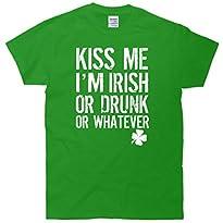 Kiss Me I'm Irish Or Drunk Whatever St. Patricks Day T-Shirt