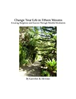 Change Your Life in Fifteen Minutes