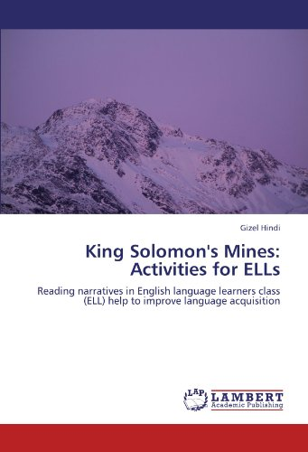 King Solomon's Mines: Activities for ELLs: Reading narratives in English language learners  class (ELL) help to improve
