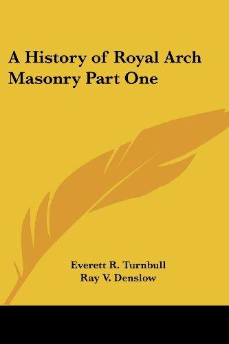 A History of Royal Arch Masonry Part One
