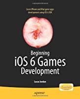 Beginning iOS 6 Games Development Front Cover