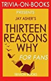 img - for Thirteen Reasons Why: By Jay Asher (Trivia-On-Books) by Trivion Books (2016-01-25) book / textbook / text book