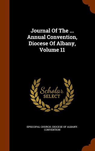 Journal Of The ... Annual Convention, Diocese Of Albany, Volume 11