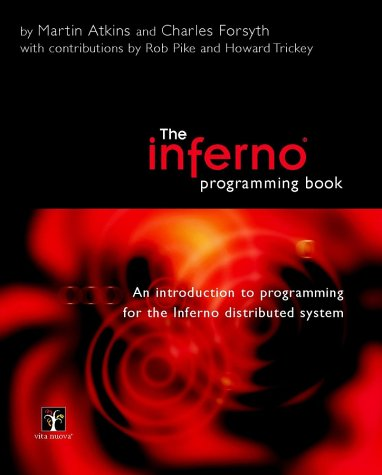 The Inferno Programming Book: An Introduction to Programming for the Inferno Distributed System