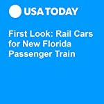 First Look: Rail Cars for New Florida Passenger Train | Trevor Hughes