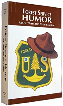 forest service humor true stories yarns anecdotes