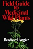 Field Guide to Medicinal Wild Plants (0811720764) by Angier, Bradford