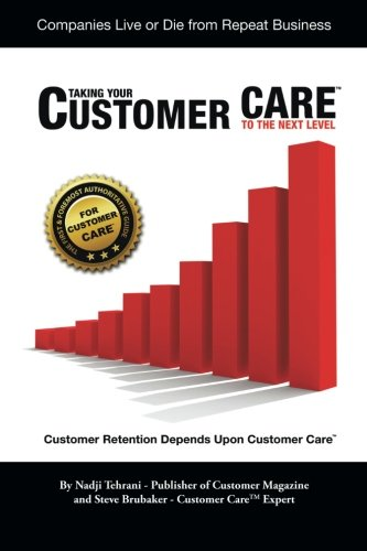Taking Your Customer Care to the Next Level: Customer Retention Depends Upon Customer Care