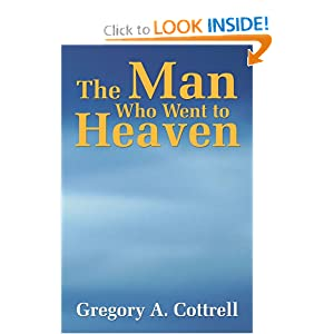 The Man Who Went to Heaven Gregory A. Cottrell