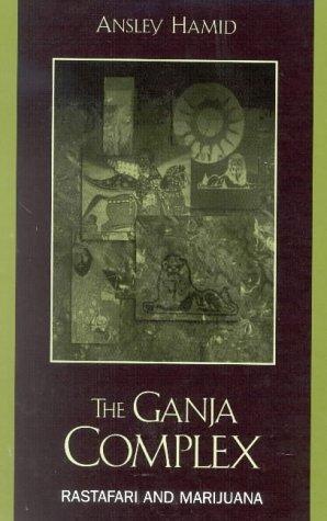 The Ganja Complex: Rastafari and Marijuana