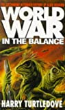 Worldwar: In the Balance (0340618396) by Turtledove, Harry