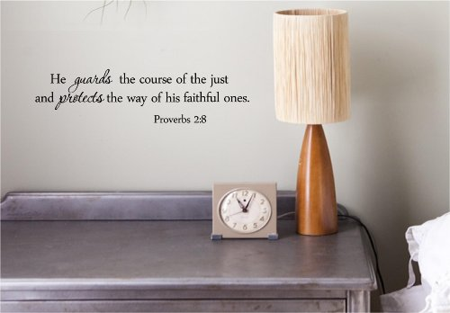He Guards The Course Of The Just And Protects The Way Of His Faithful Ones. Proverbs 2:8. Vinyl Wall Art Inspirational Quotes And Saying Home Decor Decal Sticker front-1067049