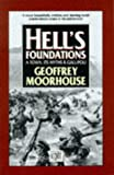 Hell's Foundations: A Town, its Myths and Gallipoli (034057982X) by MOORHOUSE, GEOFFREY