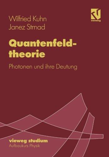 Quantenfeldtheorie: Photonen und ihre Deutung (vieweg studium; Aufbaukurs Physik) (German Edition)
