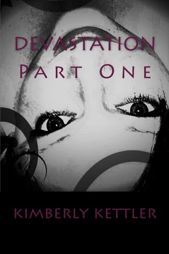 Devastation: Part 1 (Devestation) (Volume 1) PDF