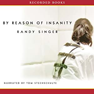 By Reason of Insanity | [Randy Singer]
