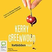 Forbidden Fruit: Corinna Chapman Mysteries, Book 5 | Kerry Greenwood